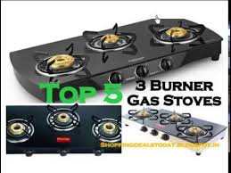 3 Burner Glass Cooktop Top 5 Best 3 Burner Glass Top Gas Stoves In India 2017 Youtube