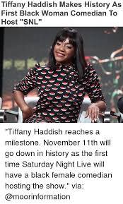 Black Comedian Meme - tiffany haddish makes history as first black woman comedian to