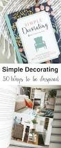 simple decorating way more than 50 ways to be inspired an