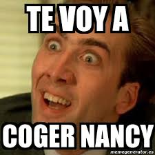 Nancy Meme - meme no me digas te voy a coger nancy 18995839