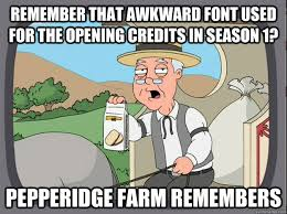 What Font Is Used For Memes - remember that awkward font used for the opening credits in season