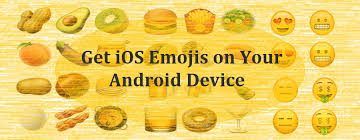 how to get ios emojis on android to get ios emojis on your android device