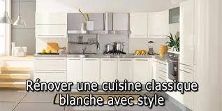 cuisine blanche classique rénover une cuisine classique blanche avec style