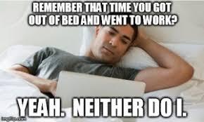 Work Work Work Meme - 83 best work from home memes