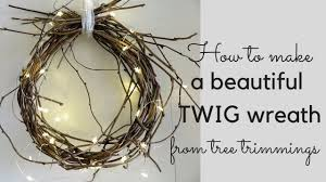 twig wreath how to make a beautiful twig wreath from tree trimmings