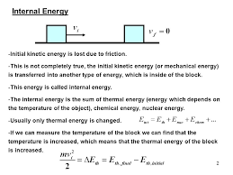 2 internal energy initial kinetic energy is lost due to friction