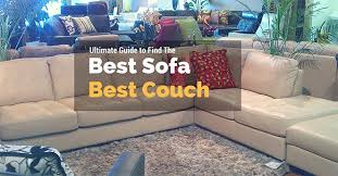 best couch the best couches best sofas reviews the most comfortable couch