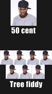 Tree Fiddy Meme - 50 cent tree fiddy funny stuff pinterest humor ecards and