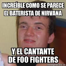 Foo Fighters Meme - meme stoner stanley incre纃ble como se parece el baterista de