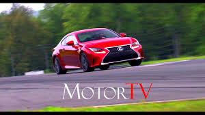 lexus rc 200t 0 60 new 2017 lexus rc 350 f sport film l beauty shots u0026 on track youtube