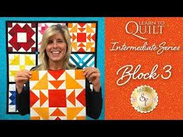 learn to quilt intermediate block three shabby fabrics youtube