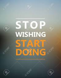 design inspiration words inspirational motivational quote stop wishing start doing