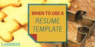 when to use a resume template ladders