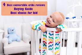 Best Convertible Cribs Reviews 4 Best Convertible Cribs Reviews Buying Guide Best Choice For Kid