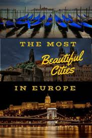 Most Beautiful Cities In The Us 17 Of The Most Beautiful Cities In Europe The Planet D