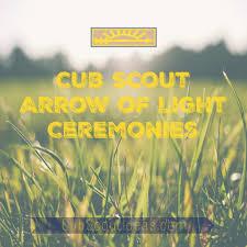 Arrow Of Light Patch Top 10 Arrow Of Light Ceremonies For Cub Scouts Cub Scout Ideas