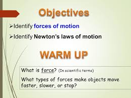objectives warm up identify forces of motion ppt video online