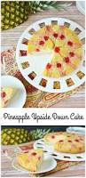 the perfect pineapple upside down cake recipe the rebel