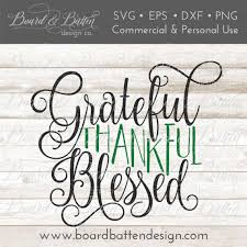 grateful thankful blessed svg file thanksgiving svg file svg