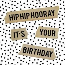 birthday quotes hip hip hooray it s your birthday omg quotes