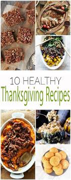 10 healthy whole food thanksgiving recipes thanksgiving recipes