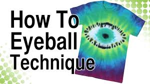 Tie Dye Halloween Shirts by How To Tie Dye Eyeball Technique Youtube