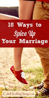 ways to spice it up in the bedroom 18 ways to spice up your marriage practical tips for busy women