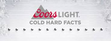 coors light cold hard facts coors light cold hard facts espn