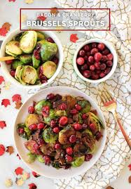 thanksgiving brussel sprouts bacon how to make yummy cranberry and bacon brussels sprouts