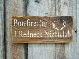rustic home decor redneck sign bonfire sign bar decor hunting