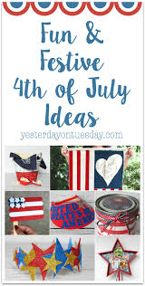fun and festive 4th of july ideas yesterday on tuesday