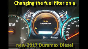changing the fuel filter on a new 2017 duramax diesel gmc or chevy