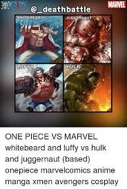 Juggernaut Meme - death battle white beard juggernaut hulk luffy marvel one piece vs