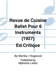 revue de cuisine revue de cuisine ballet pour 6 instruments 1927 ed critique