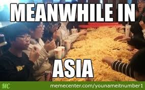 Asia Meme - meanwhile in asia by younameitnumber1 meme center