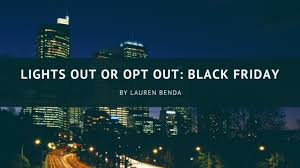 lights out or opt out black friday grandpr