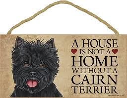 cairn terrier indoor breed sign plaque a house is not a home