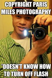 Photographer Meme - copyright paris miles photography doesn t know how to turn off