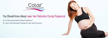 laser hair removal during pregnancy colaz