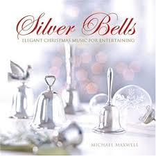 michael maxwell silver bells for