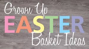 easter gifts for adults 5 easter basket ideas that you ll want for yourself hm etc