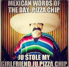 Spanish Word Of The Day Meme - mexican word of the day home facebook