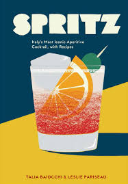 cocktail recipes book spritz u0027 explores the lighter side of italian cocktail culture eater
