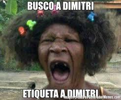 Dimitri Meme - busco a dimitri etiqueta a dimitri meme de qye cukoa imagenes