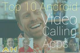 best calling app for android top 10 best calling apps for android androidheadlines