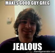 Good Guy Meme Generator - makes good guy greg jealous impossi bro meme generator