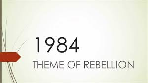themes about 1984 1984 themes rebellion youtube