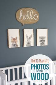 how to transfer photos onto wood for our nursery decor