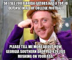 Florida Gator Memes - so i see you florida gators had a top 10 defense in all of college