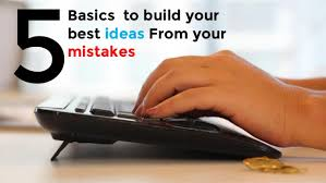 5 Ways To Build Your by 5 Ways To Build Your Ideas From Your Mistakes